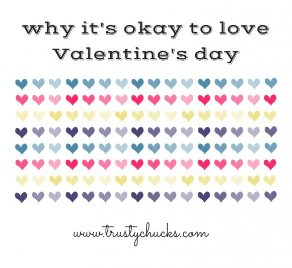 why it's okay to love Valentine's day