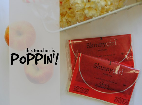 Skinny Girl popcorn this teacher is poppin'
