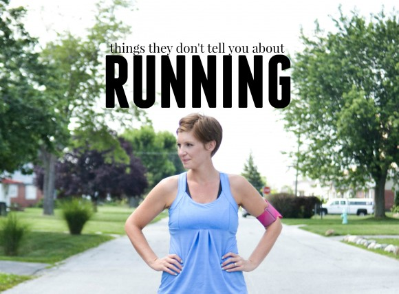 things they don't tell you about running