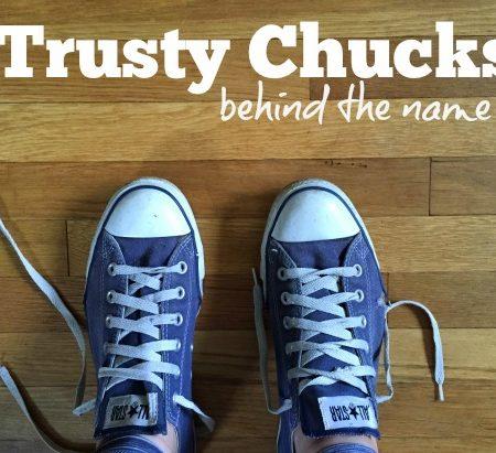 why trusty chucks