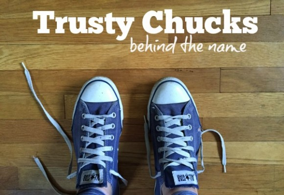 why trusty chucks