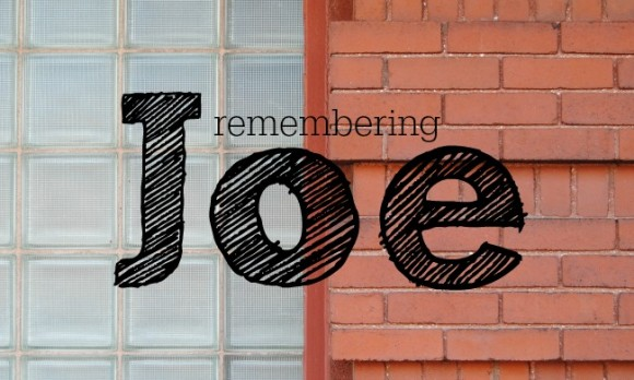 Remembering Joe