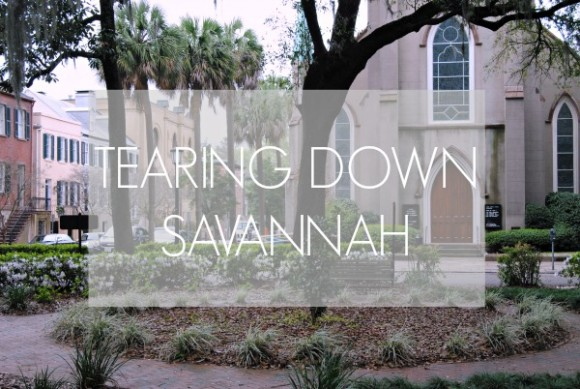 tearing down Savannah
