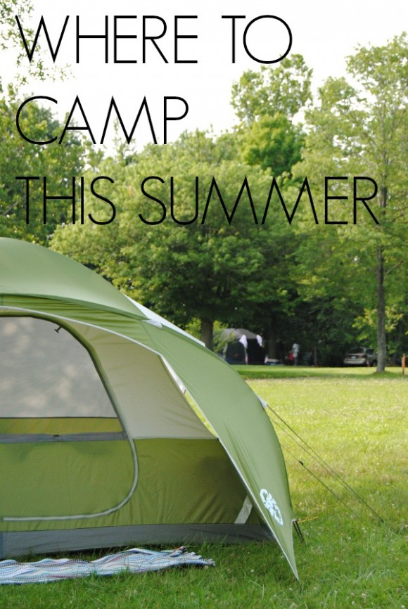 where to camp this summer