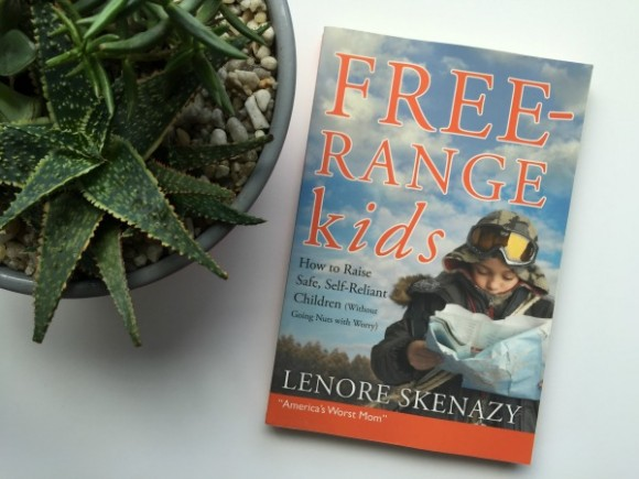 Free-Range Parenting by Lenore Skenazy
