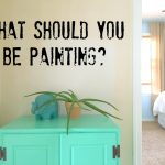 what should you be painting