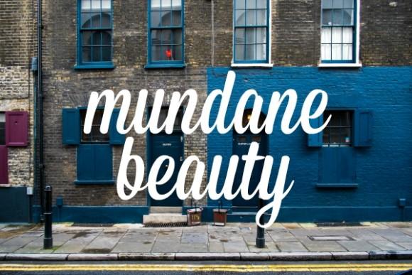 mundane beauty