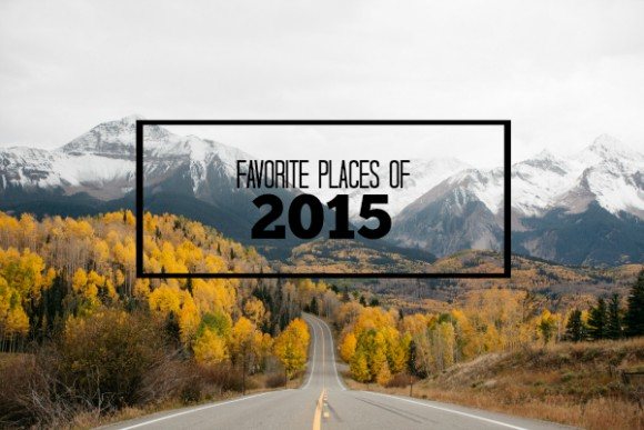 favorite places of 2015