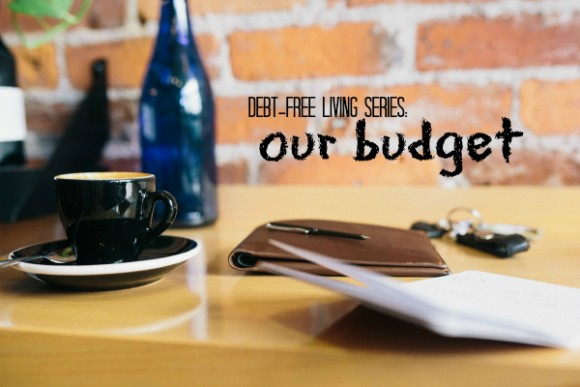 debt-free living series our budget