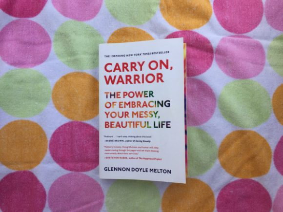 Carry On, Warrior by Glennon Doyle Melton