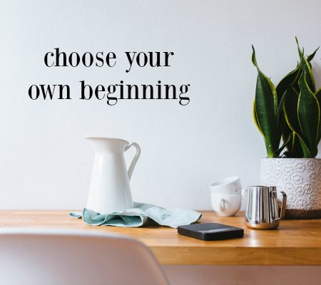 choose-your-own-beginning