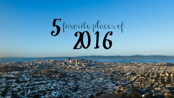 5 favorite places of 2016